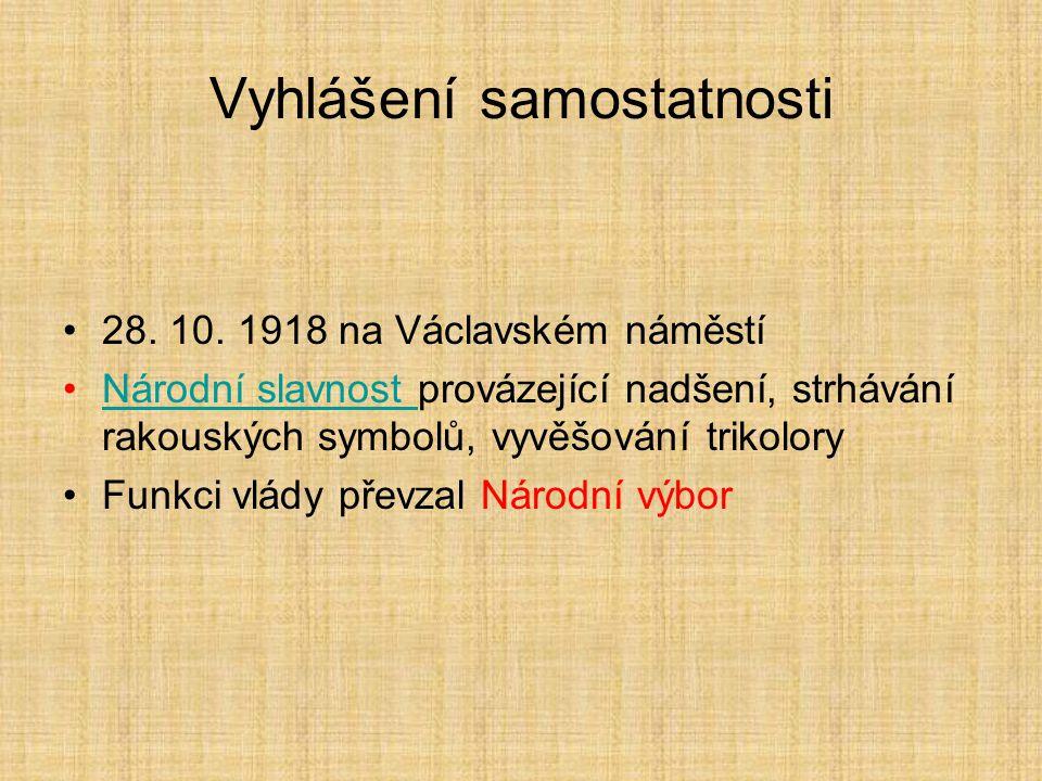 Andrássyho nóta 28. 10. 1918 – ministr zahraničí R-U Cíl: ukončit válku Slibuje uznání práv Čechoslováků Fakticky znamenala konec monarchie V monarchi