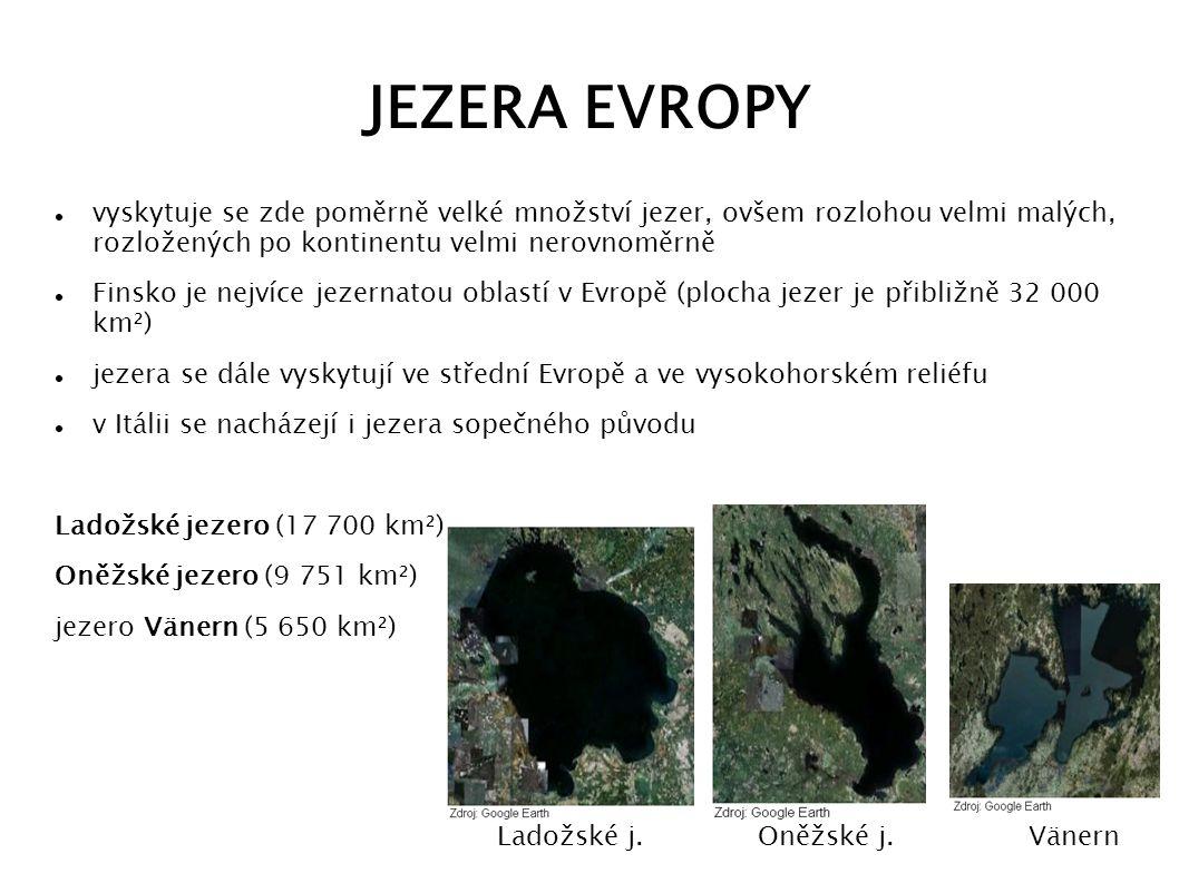 JEZERA EVROPY vyskytuje se zde poměrně velké množství jezer, ovšem rozlohou velmi malých, rozložených po kontinentu velmi nerovnoměrně Finsko je nejví