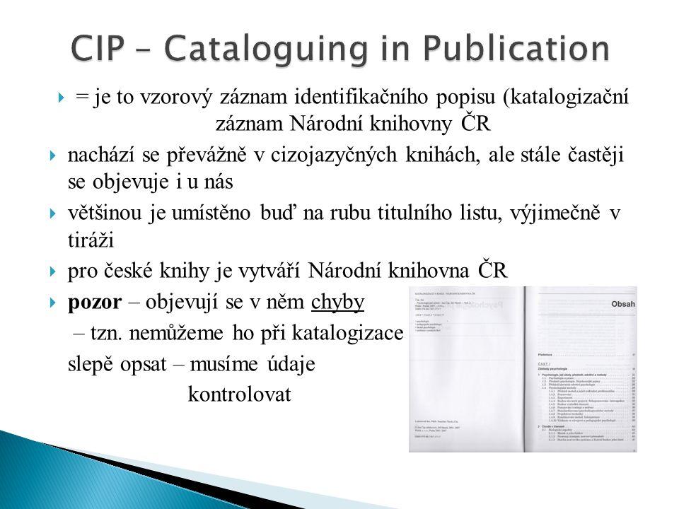  = je to vzorový záznam identifikačního popisu (katalogizační záznam Národní knihovny ČR  nachází se převážně v cizojazyčných knihách, ale stále čas