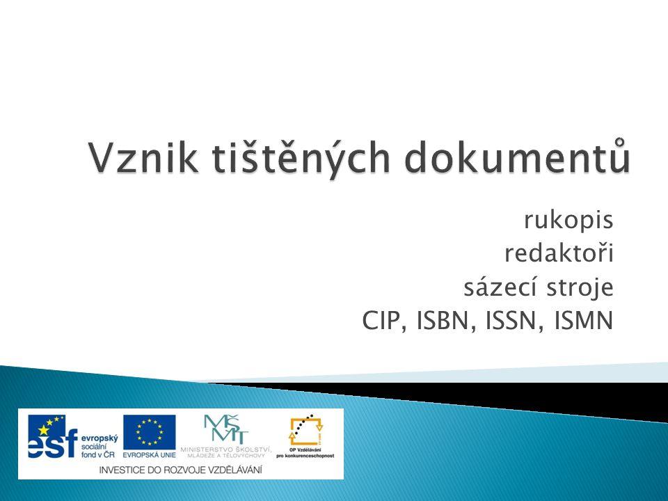 rukopis redaktoři sázecí stroje CIP, ISBN, ISSN, ISMN