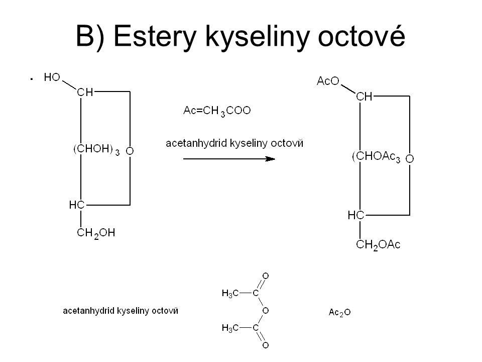 B) Estery kyseliny octové.