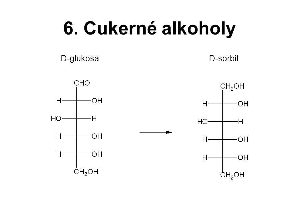 6. Cukerné alkoholy D-glukosa D-sorbit