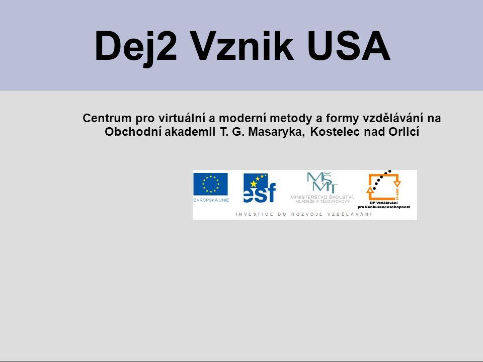 Dej2 Vznik USA Centrum pro virtuální a moderní metody a formy vzdělávání na Obchodní akademii T. G. Masaryka, Kostelec nad Orlicí