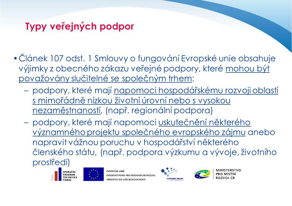 Typy veřejných podpor Článek 107 odst.