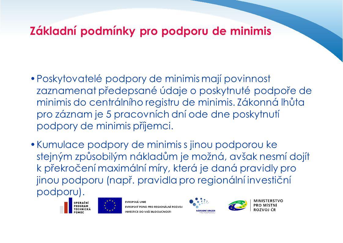 Základní podmínky pro podporu de minimis Poskytovatelé podpory de minimis mají povinnost zaznamenat předepsané údaje o poskytnuté podpoře de minimis do centrálního registru de minimis.