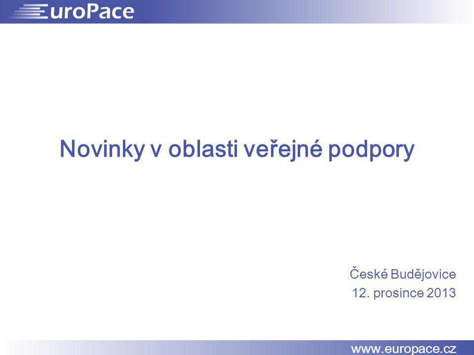 Novinky v oblasti veřejné podpory České Budějovice 12. prosince 2013 www.europace.cz