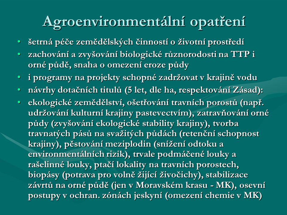 Agroenvironmentální opatření šetrná péče zemědělských činností o životní prostředíšetrná péče zemědělských činností o životní prostředí zachování a zv