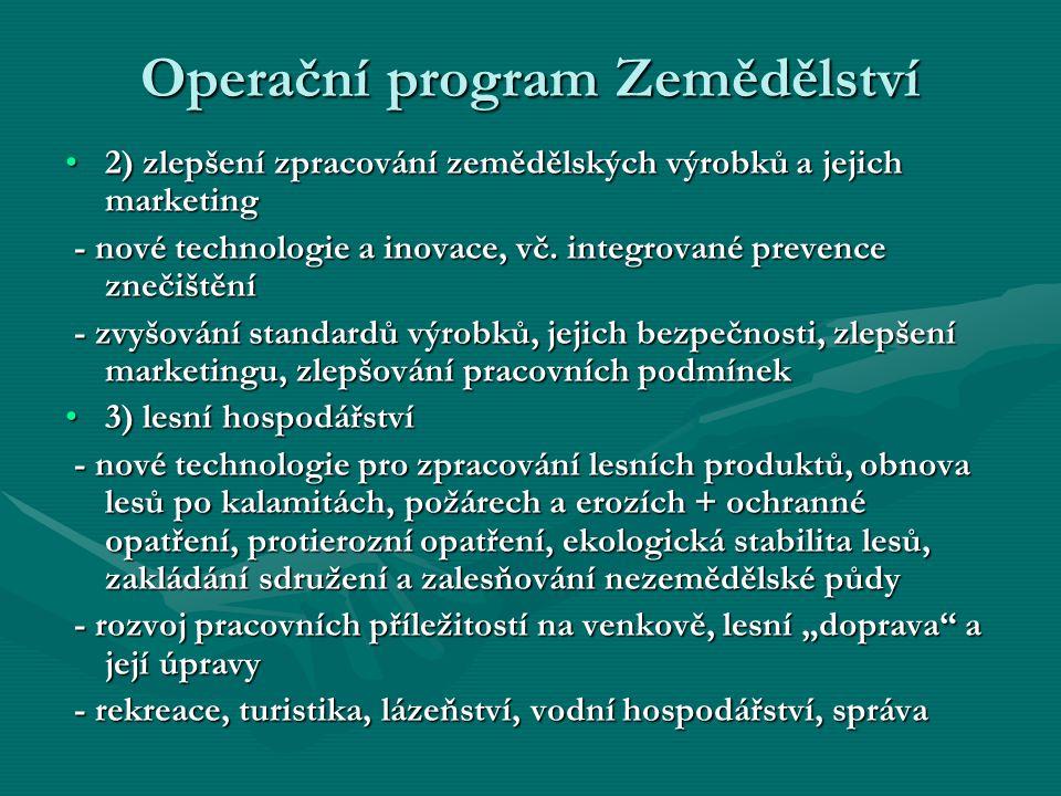 2) zlepšení zpracování zemědělských výrobků a jejich marketing2) zlepšení zpracování zemědělských výrobků a jejich marketing - nové technologie a inov