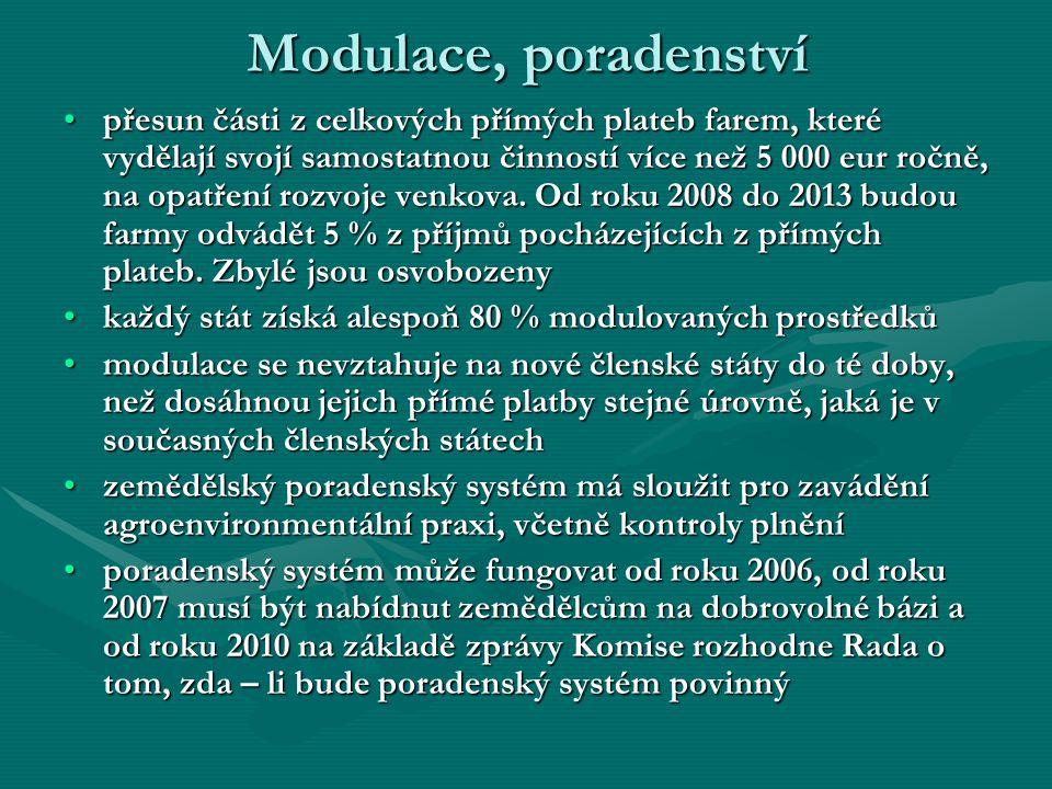 Modulace, poradenství přesun části z celkových přímých plateb farem, které vydělají svojí samostatnou činností více než 5 000 eur ročně, na opatření r