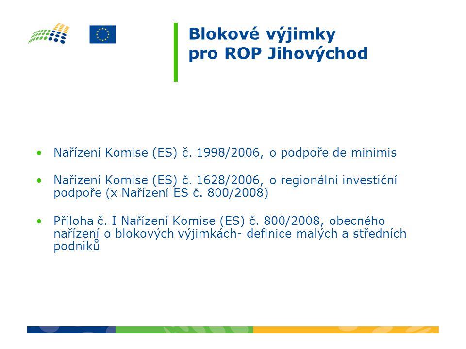 Podpora de minimis v ROP Jihovýchod Podpora nepřesahuje 200 000 € za tři fiskální roky na jeden subjekt (v oblasti silniční dopravy 100 000 €) Žadatel prohlašuje její předchozí čerpání v žádosti Není možná kumulace s jinou podporou na stejné způsobilé výdaje, vždy musí být dodrženy míry podpory stanovené pro RIP Povinnost uchování údajů o poskytnuté podpoře po dobu 10 let Není vázána na konkrétní účel a konkrétní způsobilé výdaje (v ROP JV – oblast 2.2)