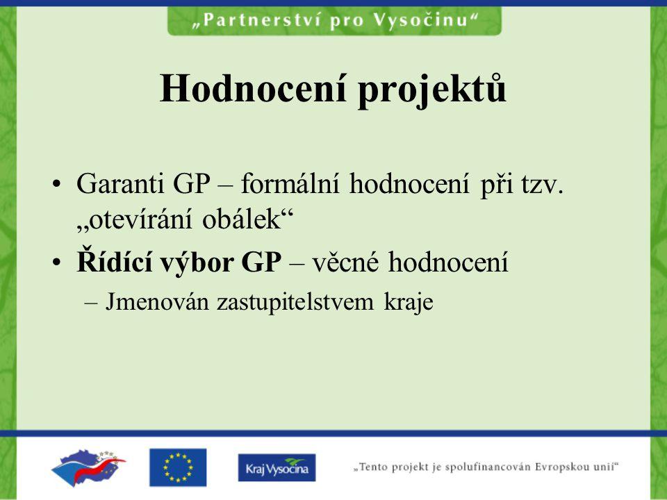 """Hodnocení projektů Garanti GP – formální hodnocení při tzv. """"otevírání obálek"""" Řídící výbor GP – věcné hodnocení –Jmenován zastupitelstvem kraje"""