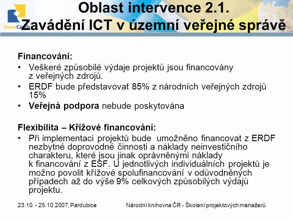 23.10. - 25.10.2007, Pardubice Národní knihovna ČR - Školení projektových manažerů Oblast intervence 2.1. Zavádění ICT v územní veřejné správě Financo