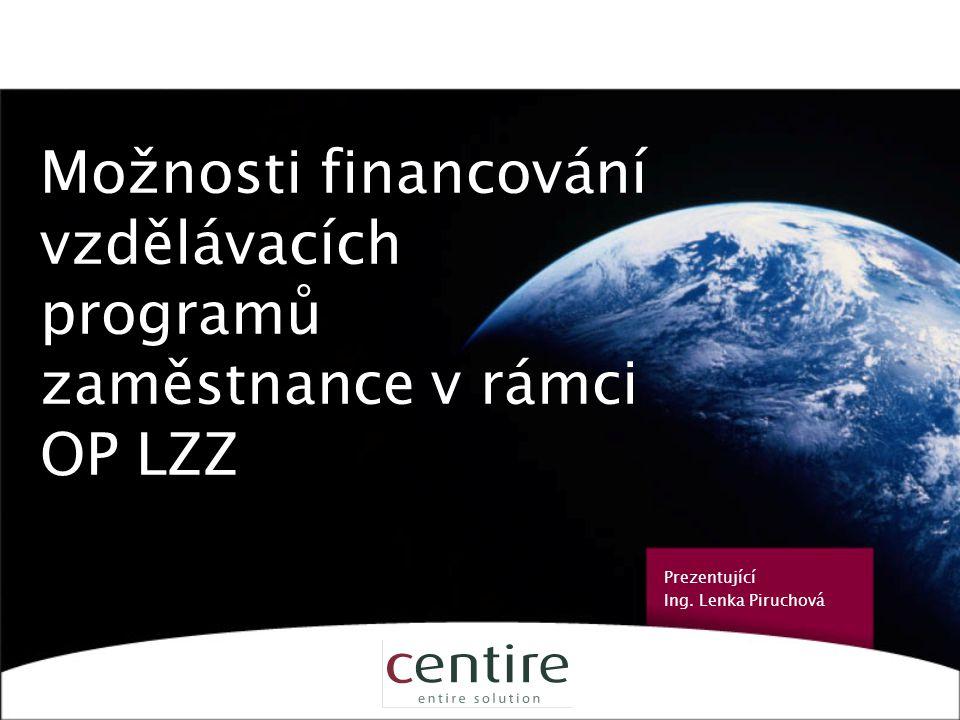 1 Možnosti financování vzdělávacích programů pro zaměstnance v rámci OP LZZ Prezentující Ing.
