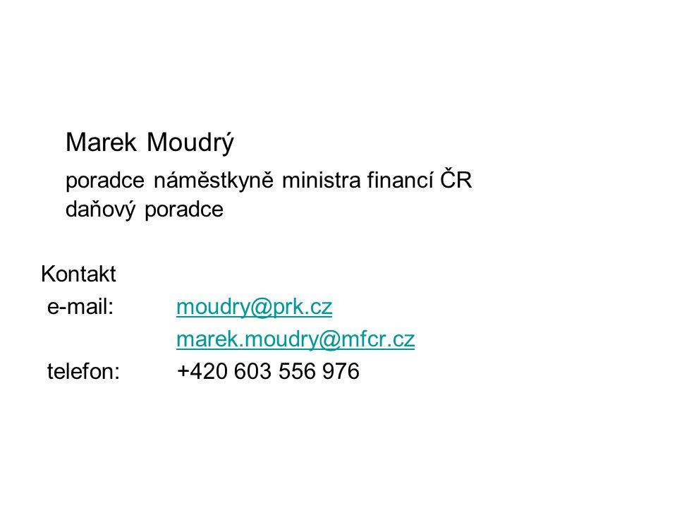 Marek Moudrý poradce náměstkyně ministra financí ČR daňový poradce Kontakt e-mail: moudry@prk.czmoudry@prk.cz marek.moudry@mfcr.cz telefon: +420 603 556 976