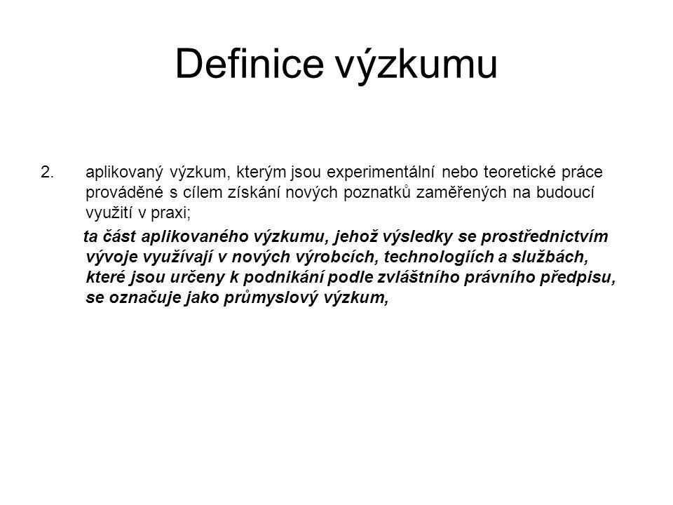 Definice výzkumu 2.aplikovaný výzkum, kterým jsou experimentální nebo teoretické práce prováděné s cílem získání nových poznatků zaměřených na budoucí