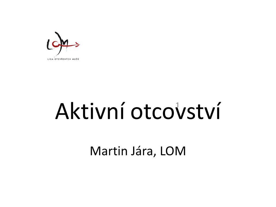Aktivní otcovství Martin Jára, LOM ₁