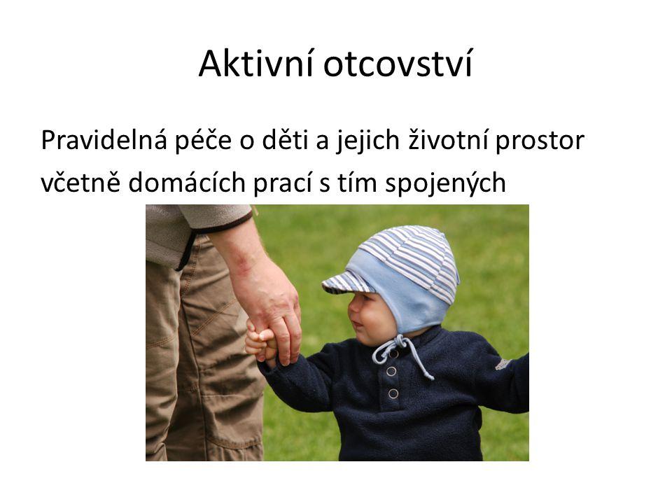 Sociologický popis Aspoň 30 % podíl na pečovatelské činnosti: 35 % otců v ČR .