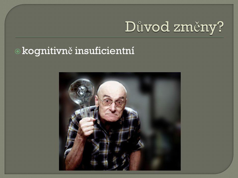  kognitivn ě insuficientní