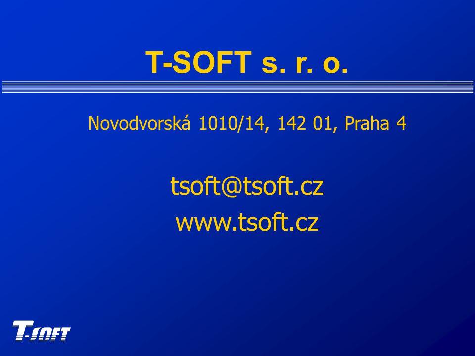 T-SOFT s. r. o. Novodvorská 1010/14, 142 01, Praha 4 tsoft@tsoft.cz www.tsoft.cz