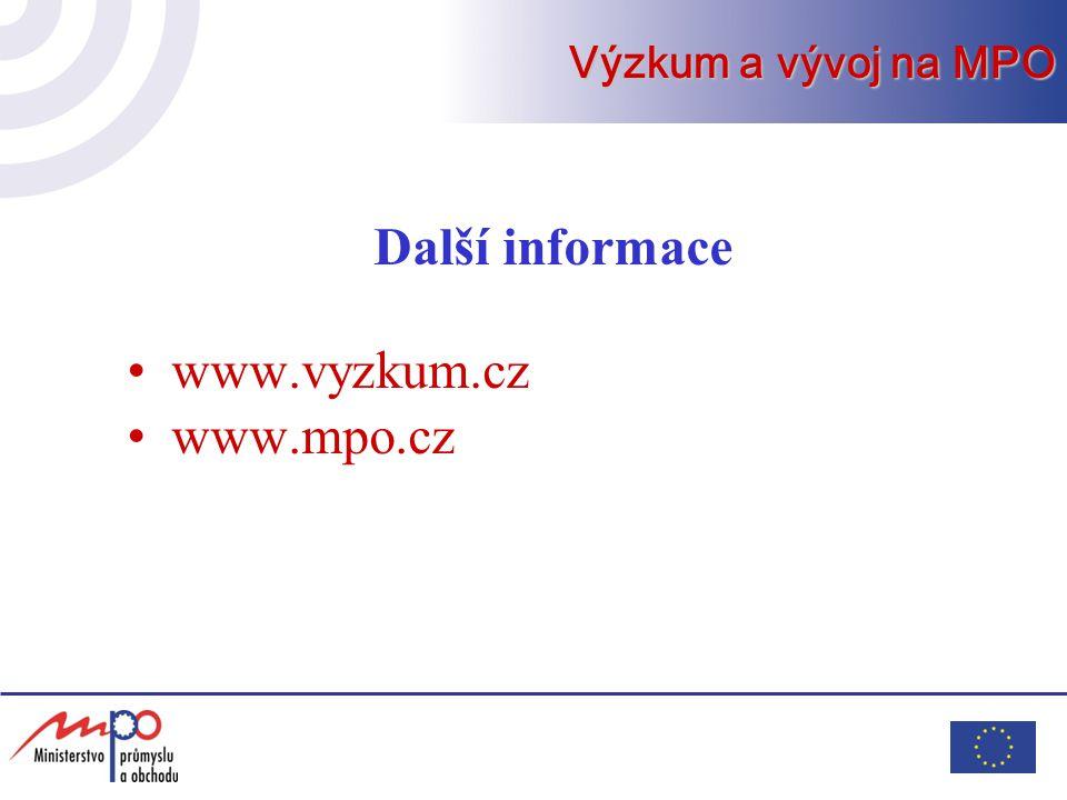 Další informace www.vyzkum.cz www.mpo.cz Výzkum a vývoj na MPO
