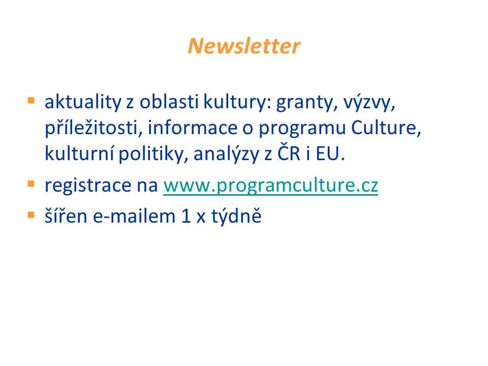 Newsletter  aktuality z oblasti kultury: granty, výzvy, příležitosti, informace o programu Culture, kulturní politiky, analýzy z ČR i EU.