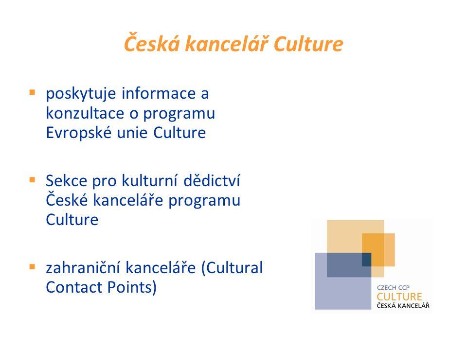 Česká kancelář Culture  poskytuje informace a konzultace o programu Evropské unie Culture  Sekce pro kulturní dědictví České kanceláře programu Culture  zahraniční kanceláře (Cultural Contact Points)