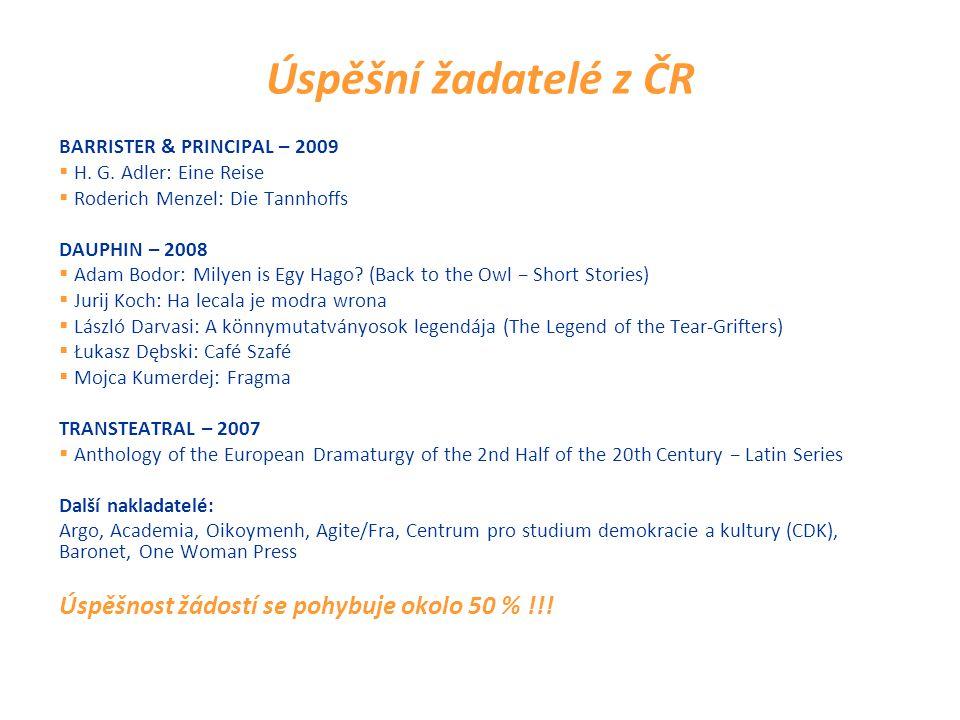 Úspěšní žadatelé z ČR BARRISTER & PRINCIPAL – 2009  H.