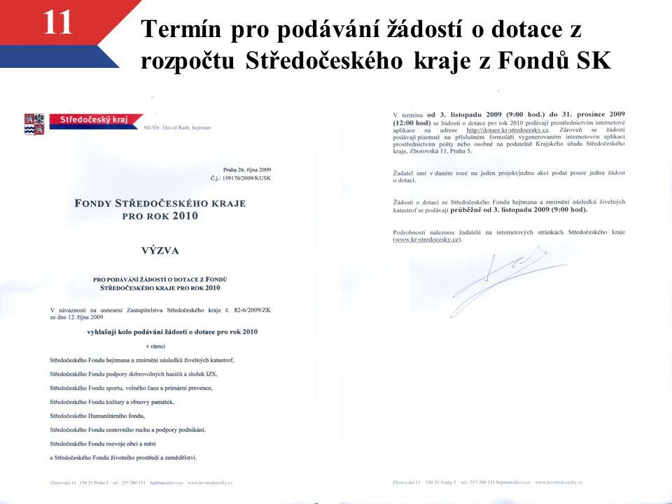 11 Termín pro podávání žádostí o dotace z rozpočtu Středočeského kraje z Fondů SK