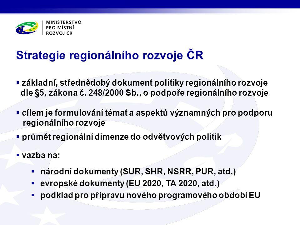  základní, střednědobý dokument politiky regionálního rozvoje dle §5, zákona č. 248/2000 Sb., o podpoře regionálního rozvoje  cílem je formulování t
