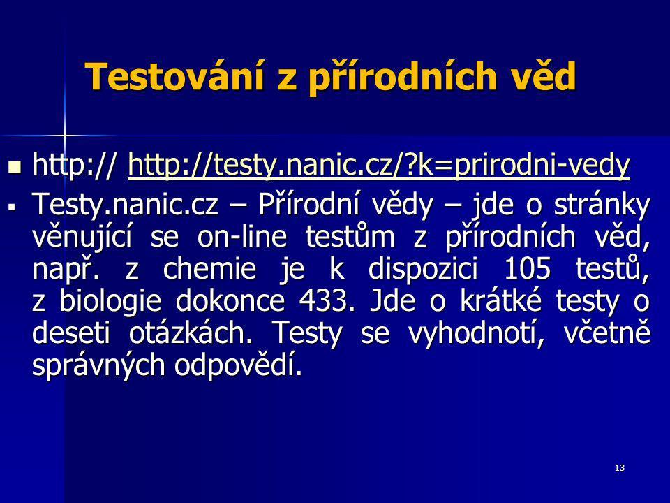 Testování z přírodních věd http:// http://testy.nanic.cz/?k=prirodni-vedy http:// http://testy.nanic.cz/?k=prirodni-vedyhttp://testy.nanic.cz/?k=priro