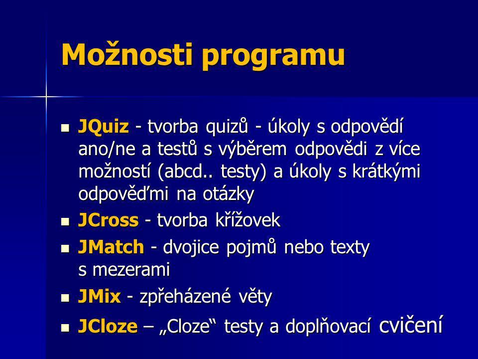 Možnosti programu JQuiz - tvorba quizů - úkoly s odpovědí ano/ne a testů s výběrem odpovědi z více možností (abcd.. testy) a úkoly s krátkými odpověďm