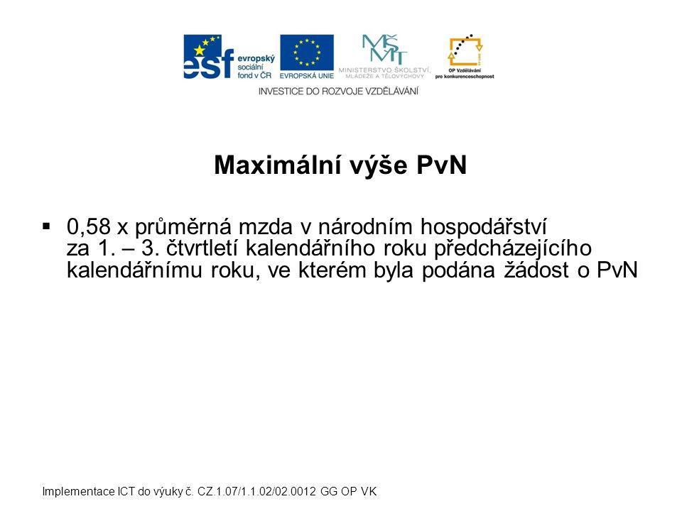 Maximální výše PvN  0,58 x průměrná mzda v národním hospodářství za 1. – 3. čtvrtletí kalendářního roku předcházejícího kalendářnímu roku, ve kterém