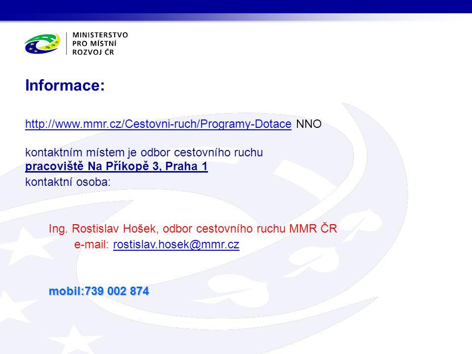 http://www.mmr.cz/Cestovni-ruch/Programy-Dotacehttp://www.mmr.cz/Cestovni-ruch/Programy-Dotace NNO kontaktním místem je odbor cestovního ruchu pracovi