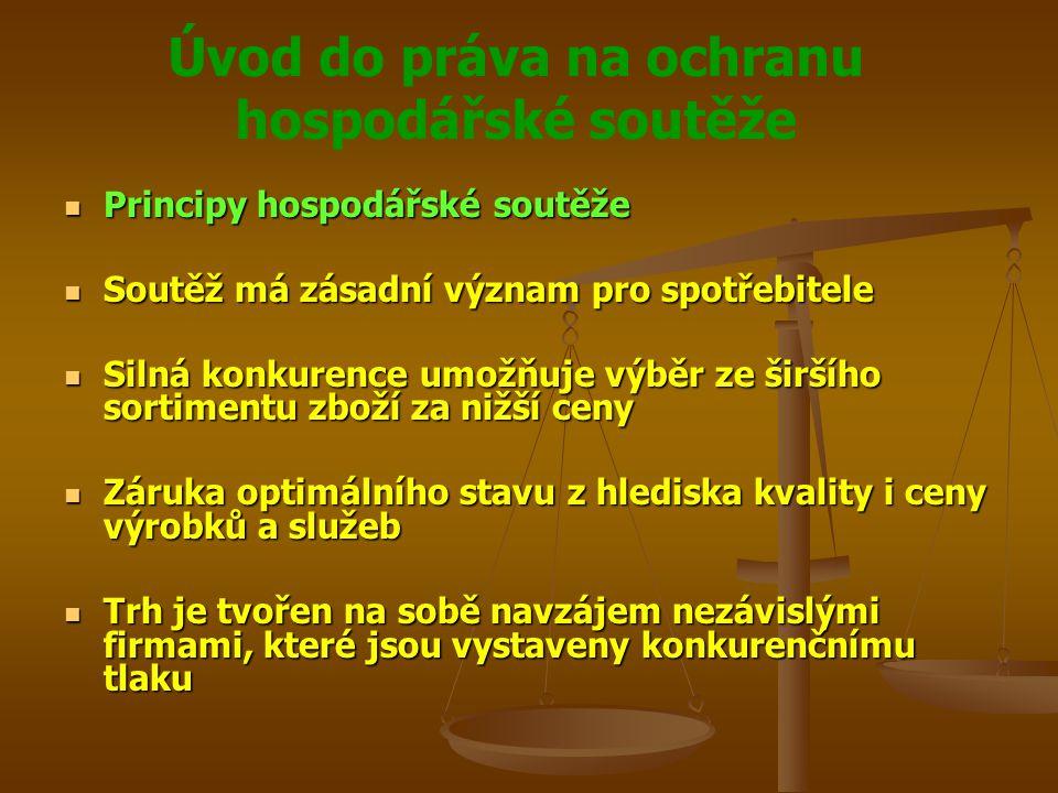 Úvod do práva na ochranu hospodářské soutěže Principy hospodářské soutěže Principy hospodářské soutěže Soutěž má zásadní význam pro spotřebitele Soutě