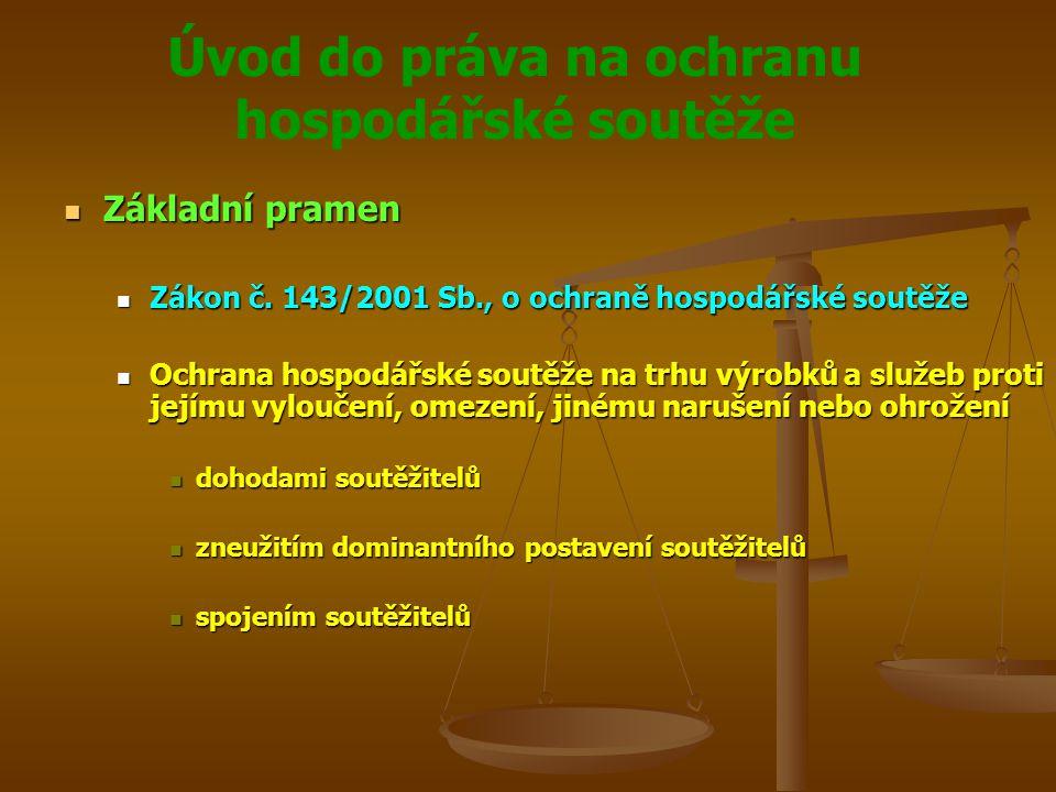 Úvod do práva na ochranu hospodářské soutěže Základní pramen Základní pramen Zákon č.