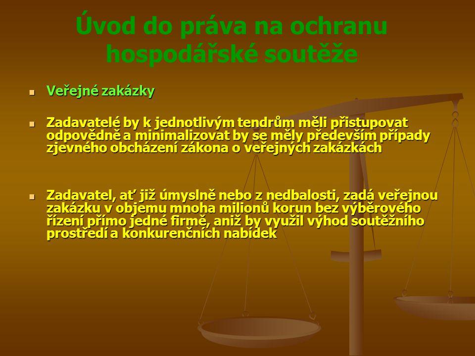 Úvod do práva na ochranu hospodářské soutěže Veřejné zakázky Veřejné zakázky Zadavatelé by k jednotlivým tendrům měli přistupovat odpovědně a minimali