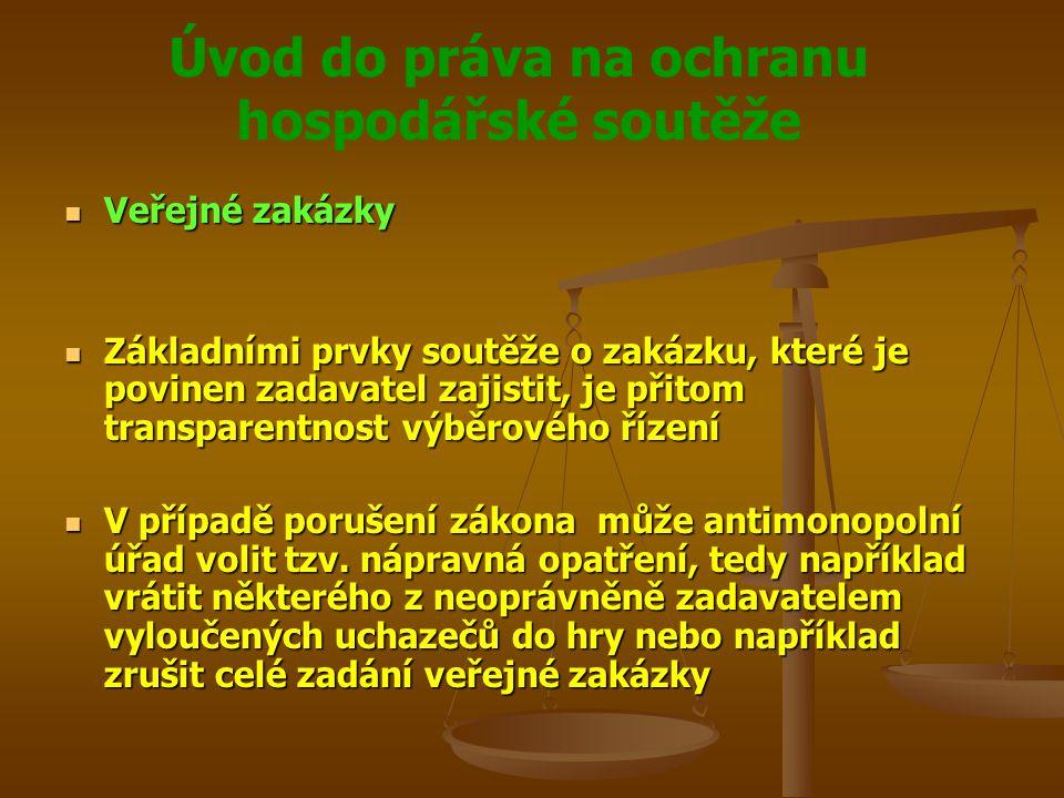 Úvod do práva na ochranu hospodářské soutěže Veřejné zakázky Veřejné zakázky Základními prvky soutěže o zakázku, které je povinen zadavatel zajistit,