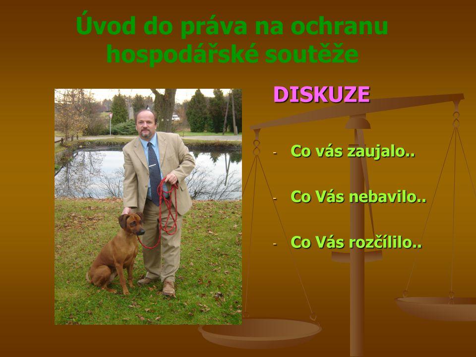 Úvod do práva na ochranu hospodářské soutěže DISKUZE - Co vás zaujalo..