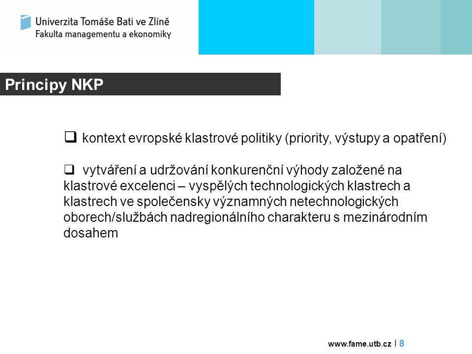 Principy NKP  kontext evropské klastrové politiky (priority, výstupy a opatření)  vytváření a udržování konkurenční výhody založené na klastrové exc