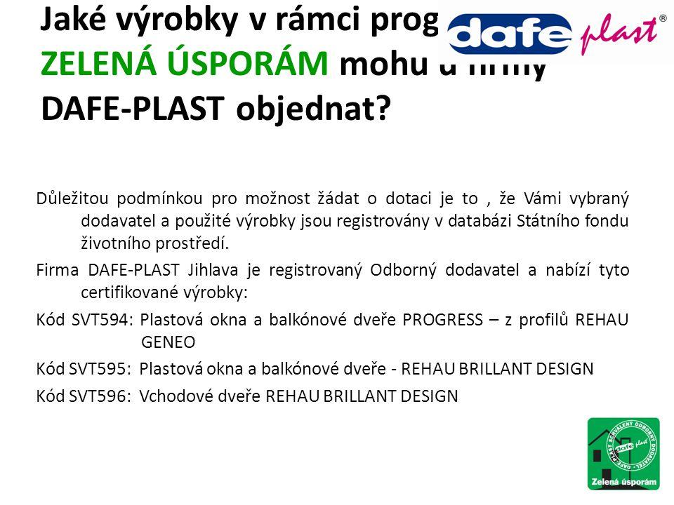 Jaké výrobky v rámci programu ZELENÁ ÚSPORÁM mohu u firmy DAFE-PLAST objednat? Důležitou podmínkou pro možnost žádat o dotaci je to, že Vámi vybraný d