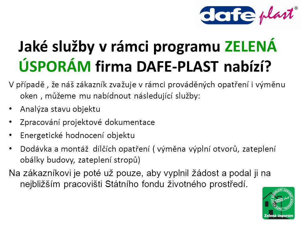 Jaké služby v rámci programu ZELENÁ ÚSPORÁM firma DAFE-PLAST nabízí? V případě, že náš zákazník zvažuje v rámci prováděných opatření i výměnu oken, mů