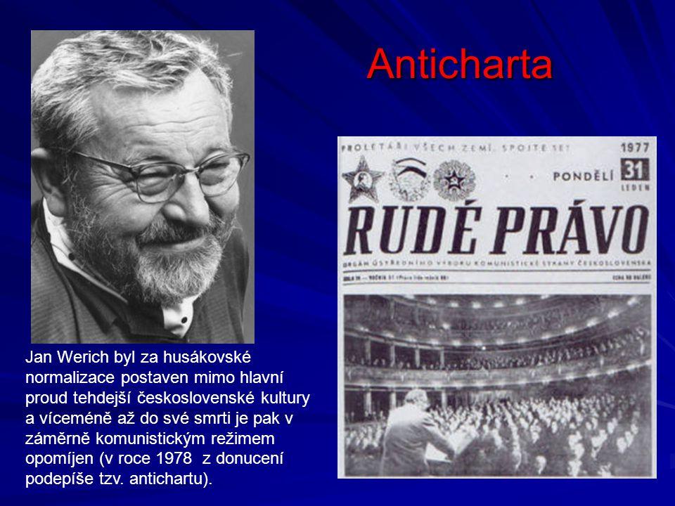 Anticharta Jan Werich byl za husákovské normalizace postaven mimo hlavní proud tehdejší československé kultury a víceméně až do své smrti je pak v zám