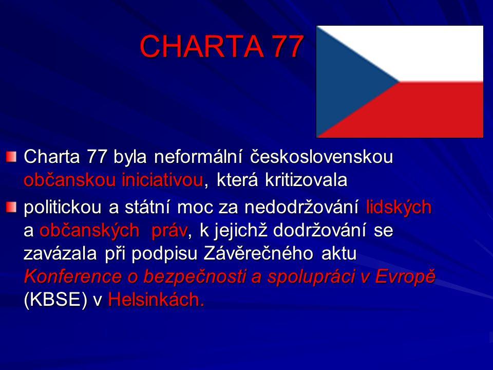 Charta 77 byla neformální československou občanskou iniciativou, která kritizovala politickou a státní moc za nedodržování lidských a občanských práv,