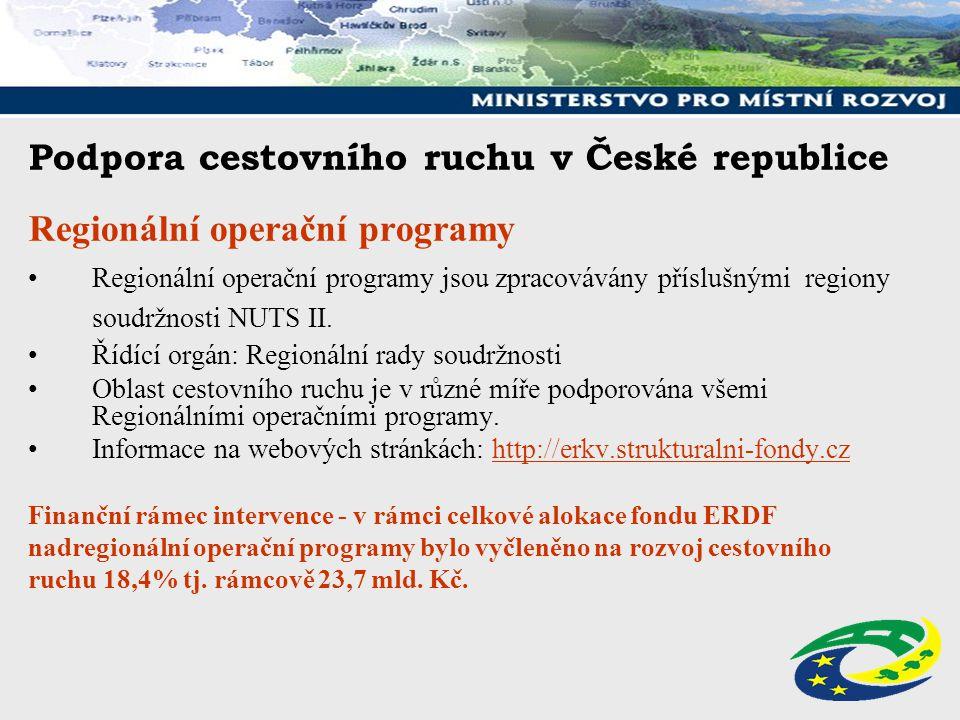 Podpora cestovního ruchu v České republice Regionální operační programy Regionální operační programy jsou zpracovávány příslušnými regiony soudržnosti