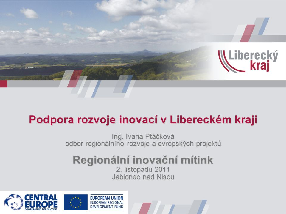 Podpora rozvoje inovací v Libereckém kraji Ing.
