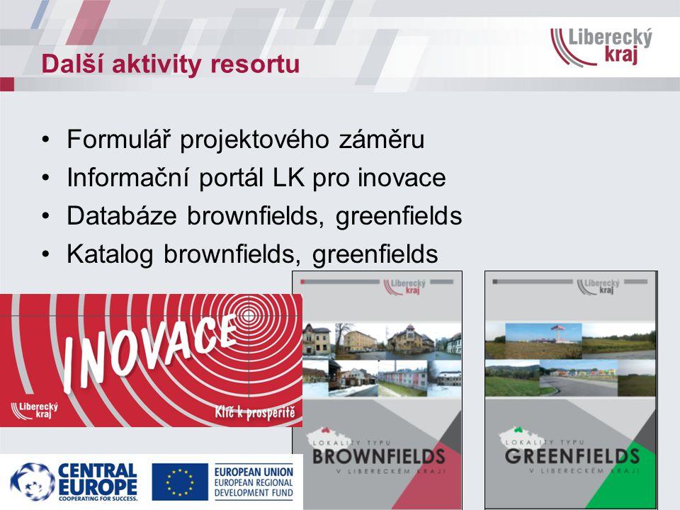 Další aktivity resortu Formulář projektového záměru Informační portál LK pro inovace Databáze brownfields, greenfields Katalog brownfields, greenfields