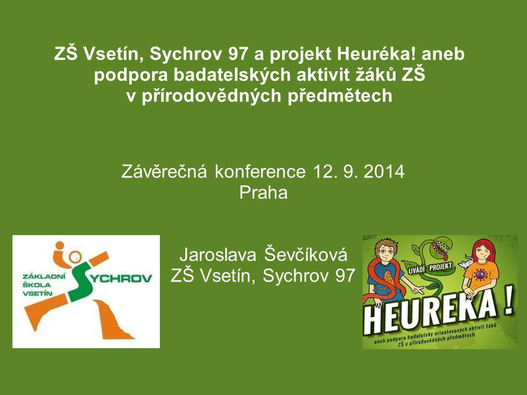 ZŠ Vsetín, Sychrov 97 a projekt Heuréka.