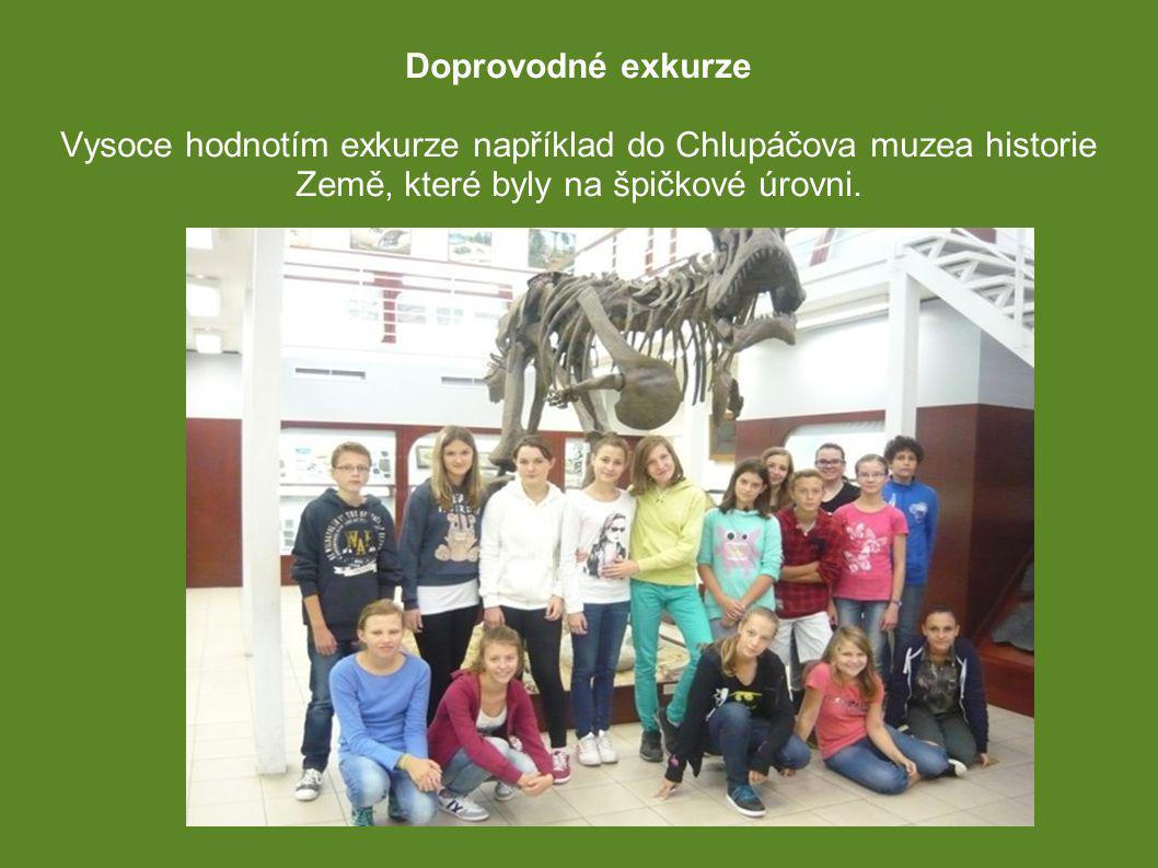 Doprovodné exkurze Vysoce hodnotím exkurze například do Chlupáčova muzea historie Země, které byly na špičkové úrovni..