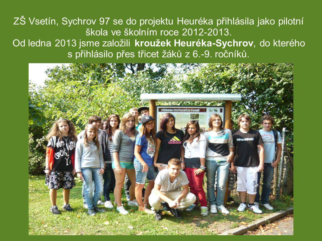 ZŠ Vsetín, Sychrov 97 se do projektu Heuréka přihlásila jako pilotní škola ve školním roce 2012-2013.