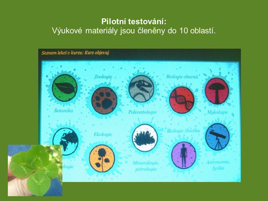 Pilotní testování: Výukové materiály jsou členěny do 10 oblastí..